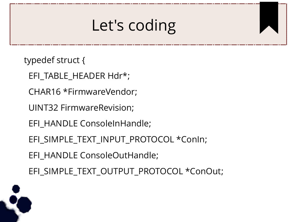 Let's coding typedef struct { EFI_TABLE_HEADER ...