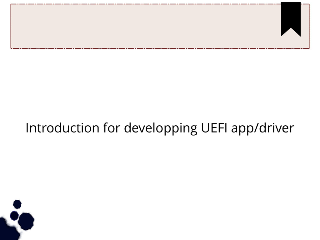 Introduction for developping UEFI app/driver
