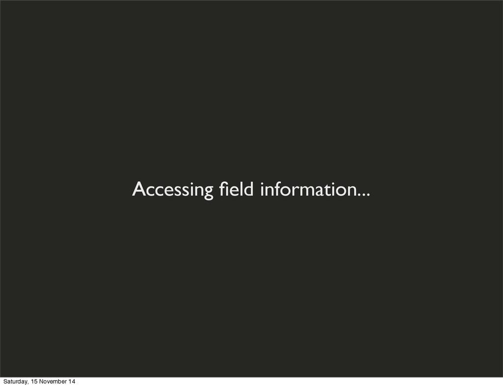 Accessing field information... Saturday, 15 Nove...