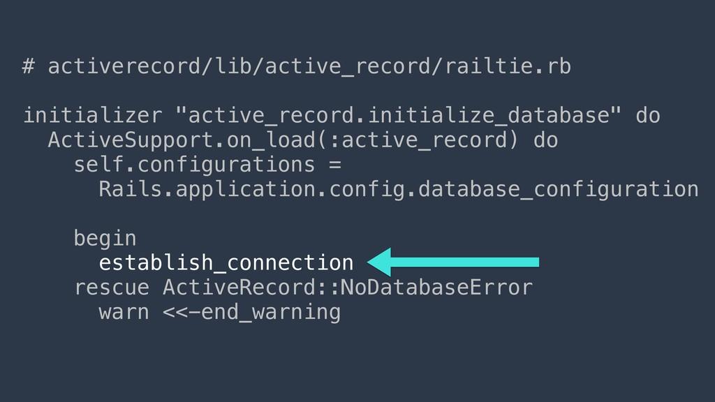 # activerecord/lib/active_record/railtie.rb ini...