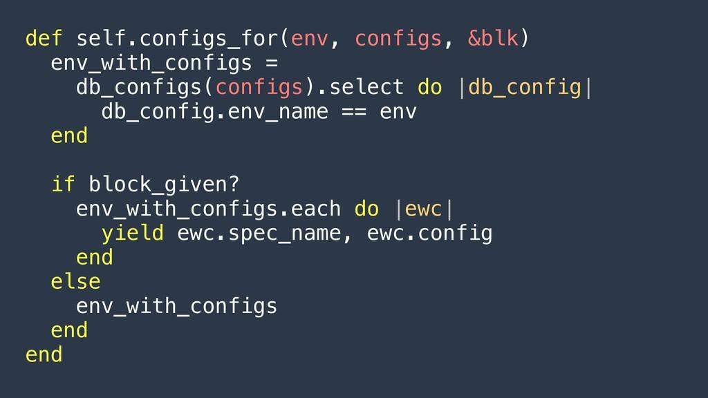 def self.configs_for(env, configs, &blk) env_wi...