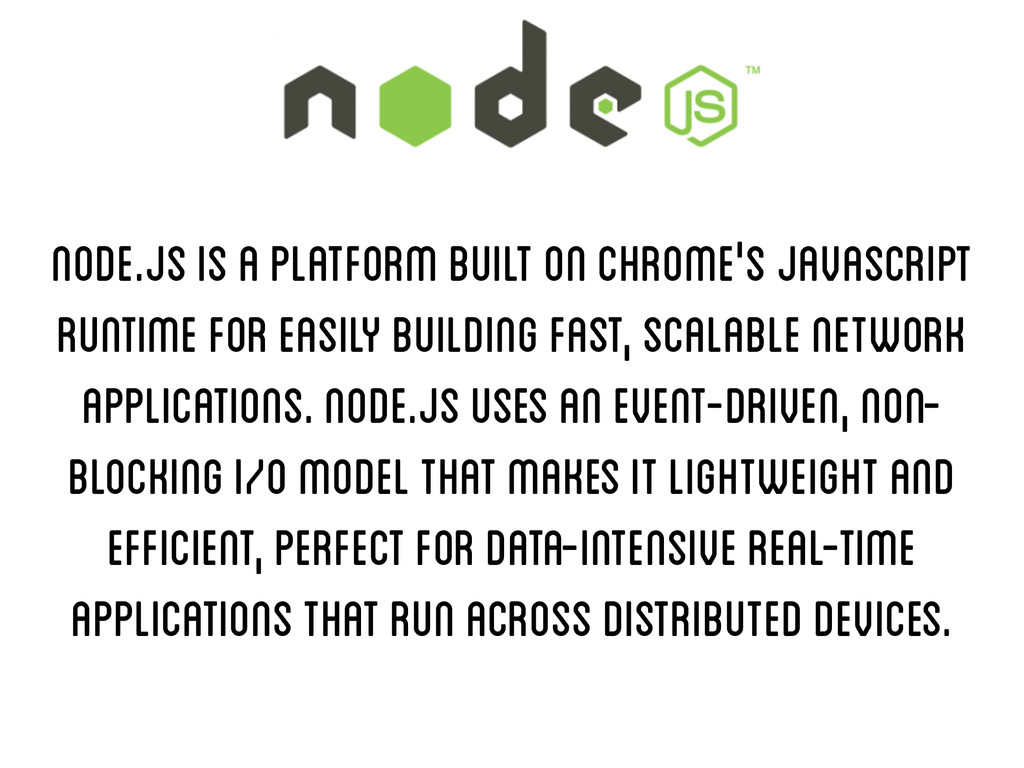Node.js is a platform built on Chrome's JavaScr...