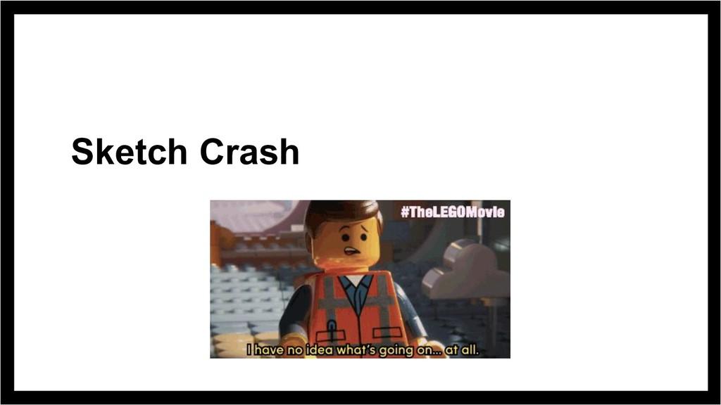 Sketch Crash