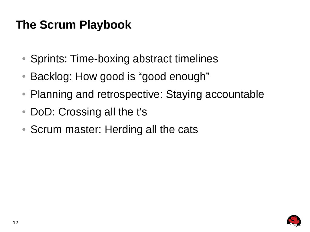 12 The Scrum Playbook ● Sprints: Time-boxing ab...