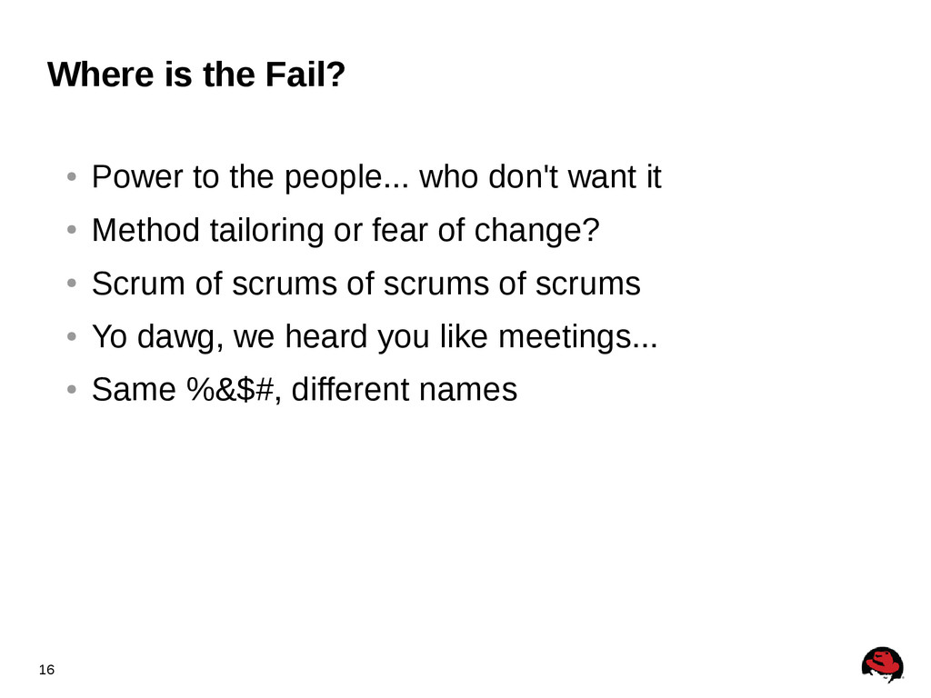 16 Where is the Fail? ● Power to the people... ...