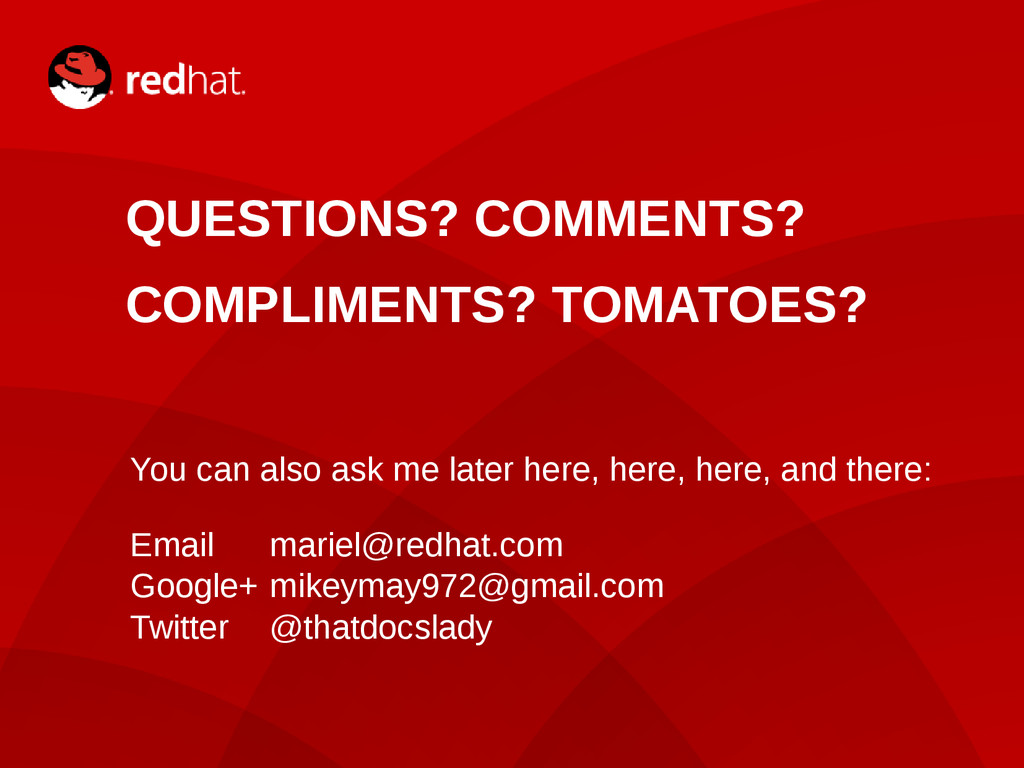 18 QUESTIONS? COMMENTS? COMPLIMENTS? TOMATOES? ...