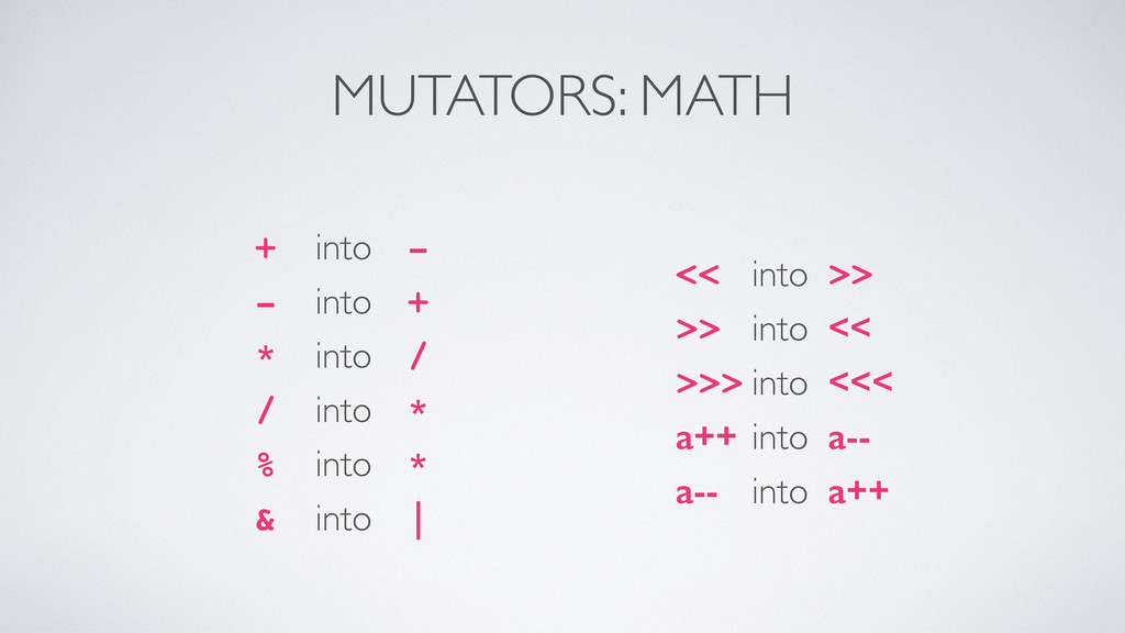 MUTATORS: MATH + into -