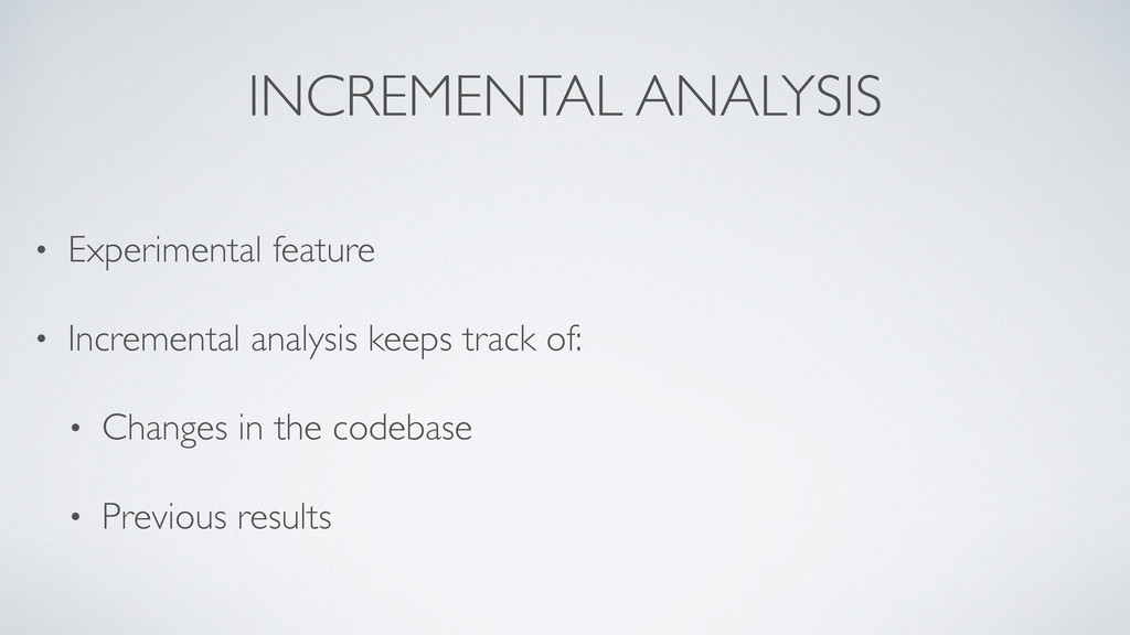INCREMENTAL ANALYSIS • Experimental feature • I...