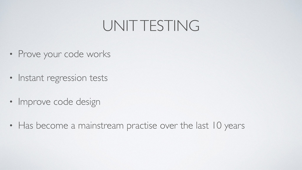UNIT TESTING • Prove your code works • Instant ...