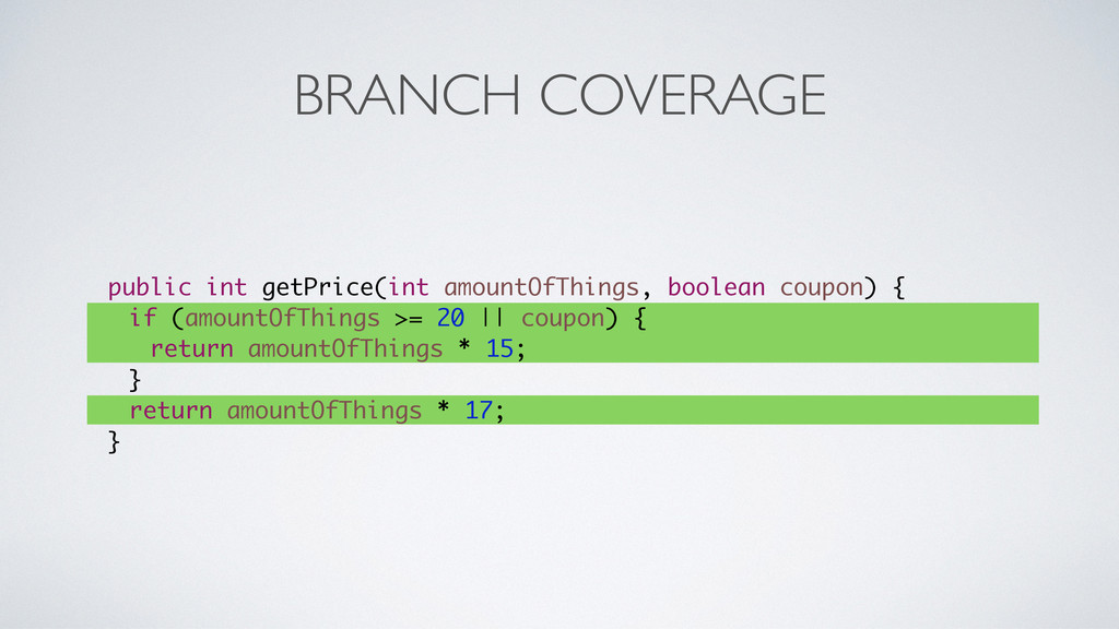 BRANCH COVERAGE public int getPrice(int amountO...