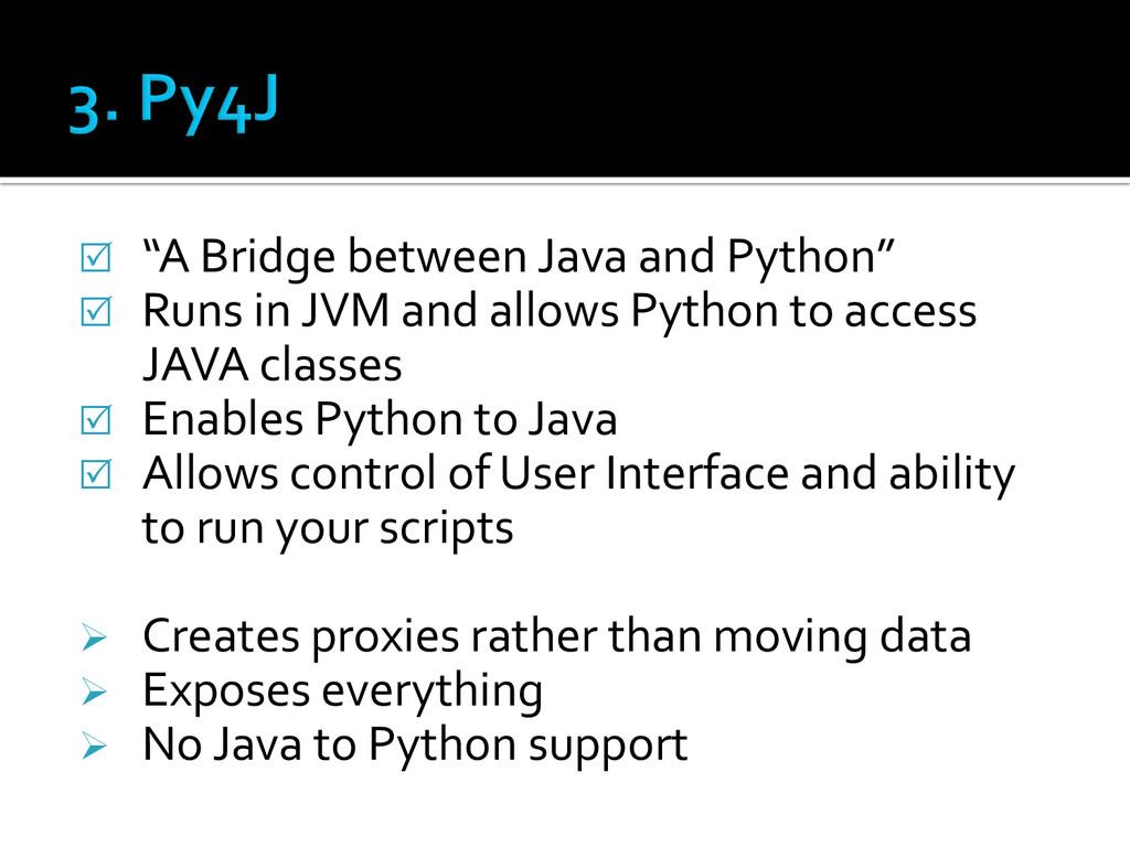 " ""A Bridge between Java and Python""  Runs in ..."