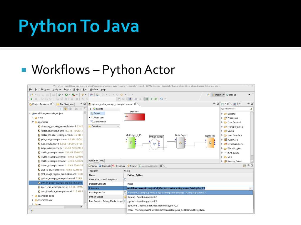 Workflows – Python Actor