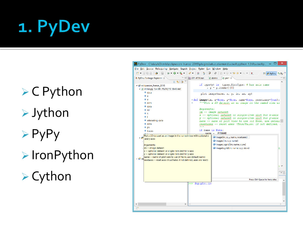  C Python  Jython  PyPy  IronPython  Cython