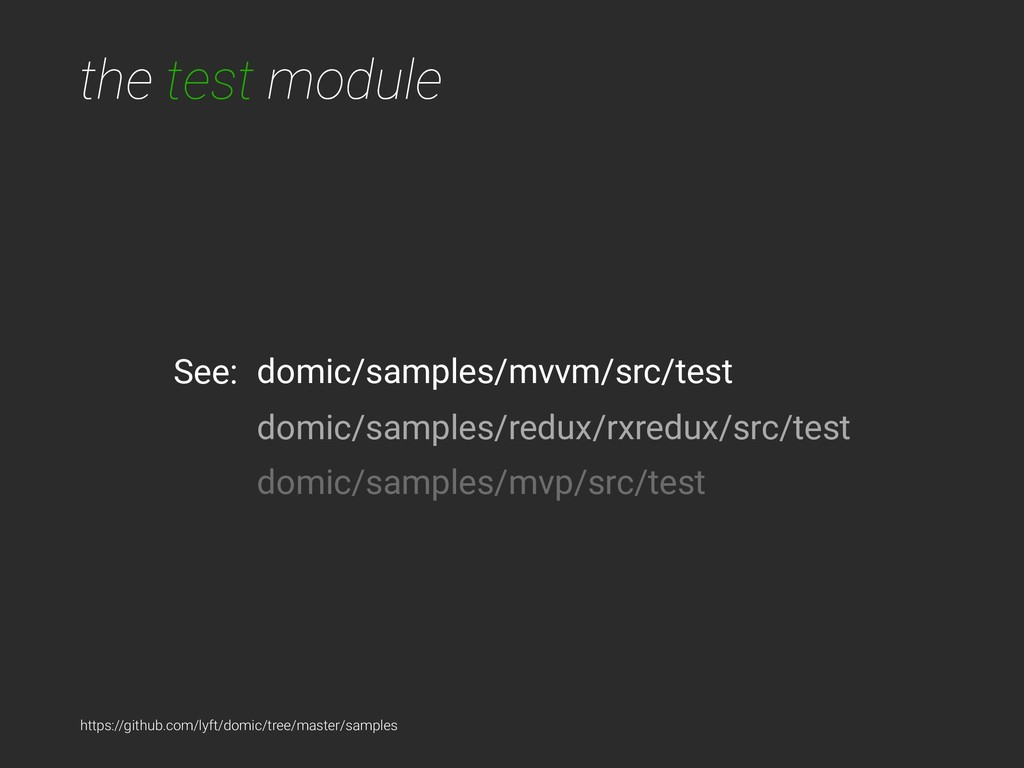 the test module See: domic/samples/mvvm/src/tes...