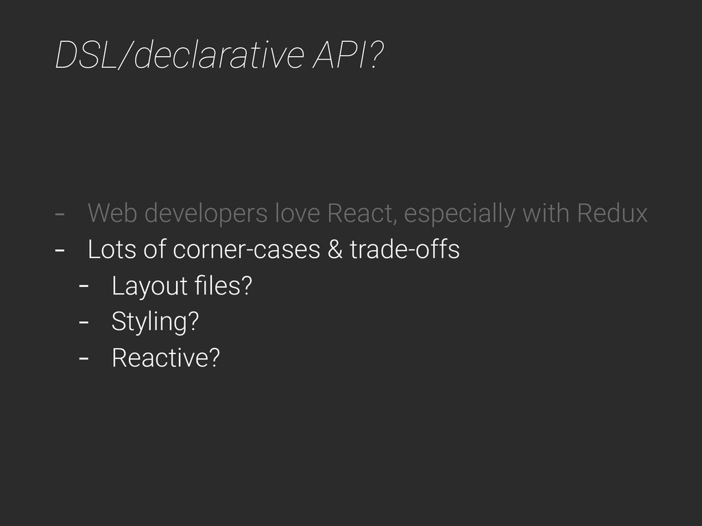 DSL/declarative API? - Web developers love Reac...