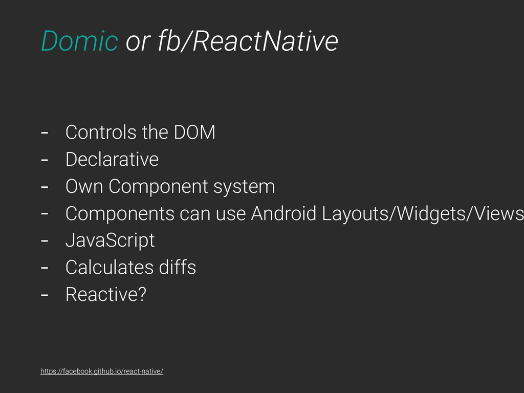 Domic or fb/ReactNative - Controls the DOM - De...