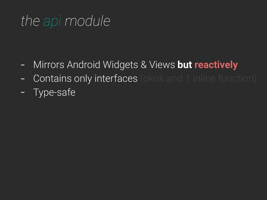 the api module - Mirrors Android Widgets & View...