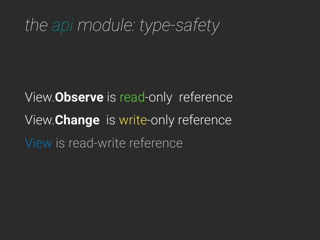 the api module: type-safety View.Observe is rea...