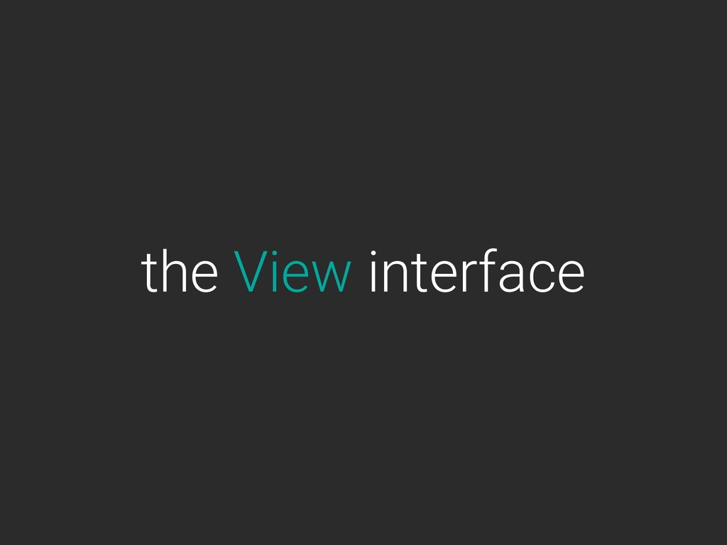 the View interface