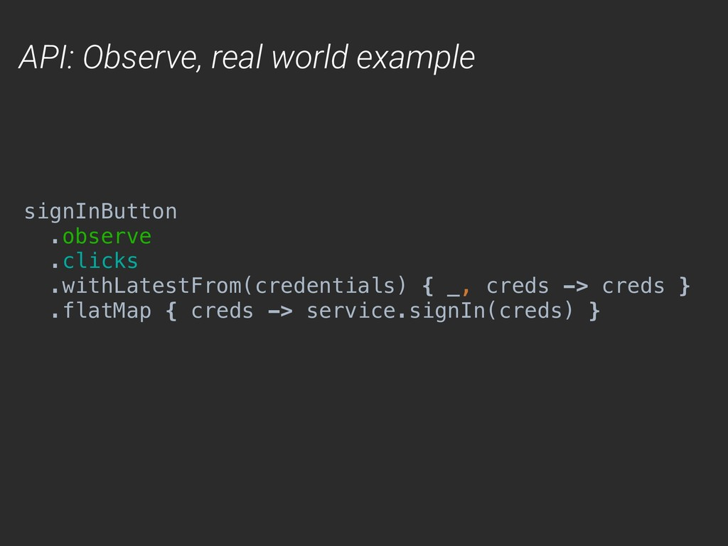 API: Observe, real world example signInButton ....