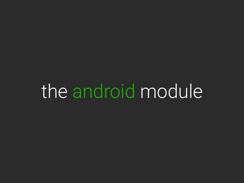 the android module