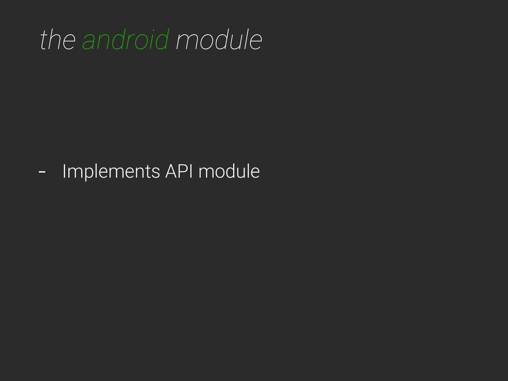 the android module - Implements API module