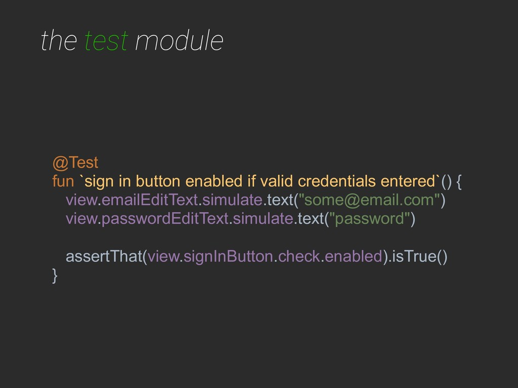 the test module @Test fun `sign in button enabl...
