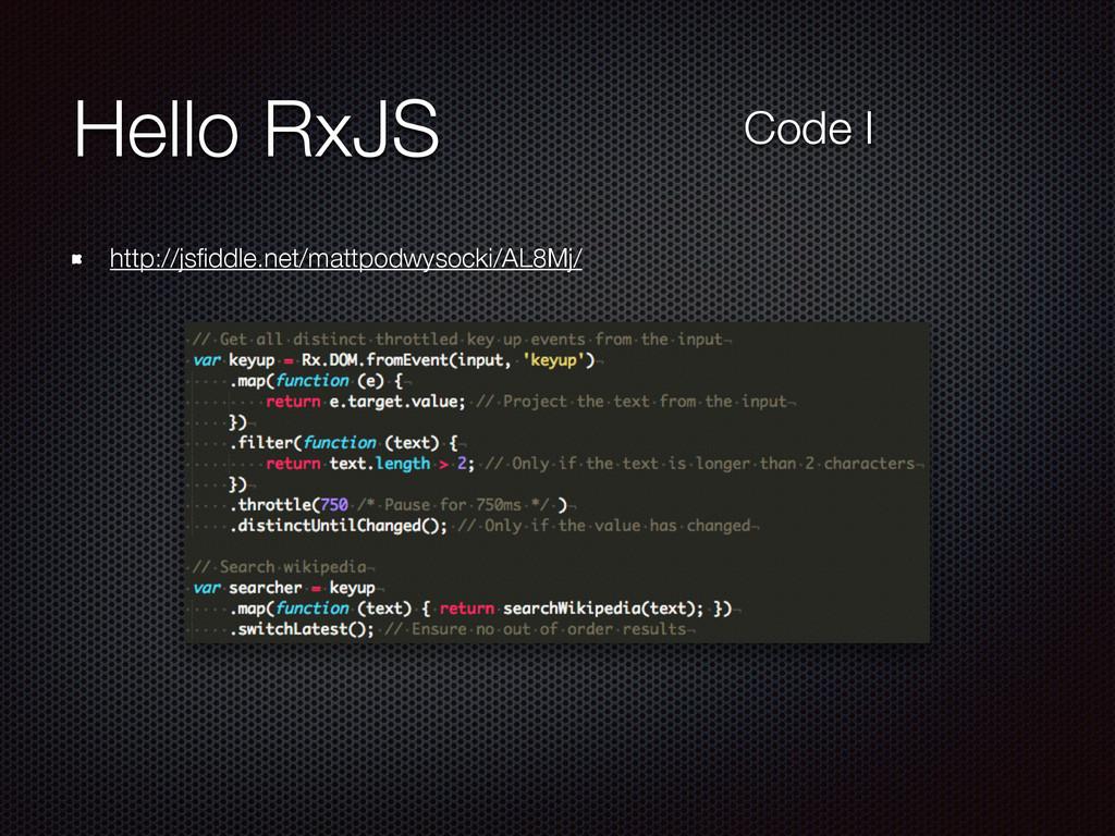 Hello RxJS http://jsfiddle.net/mattpodwysocki/AL...