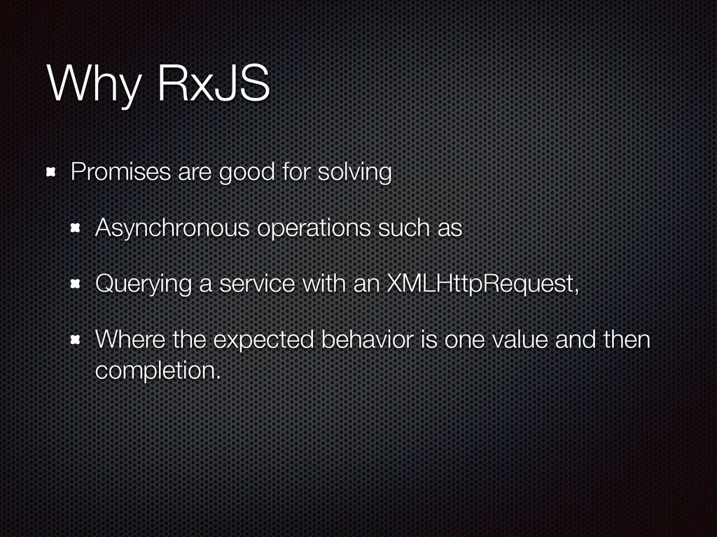 Why RxJS Promises are good for solving Asynchro...