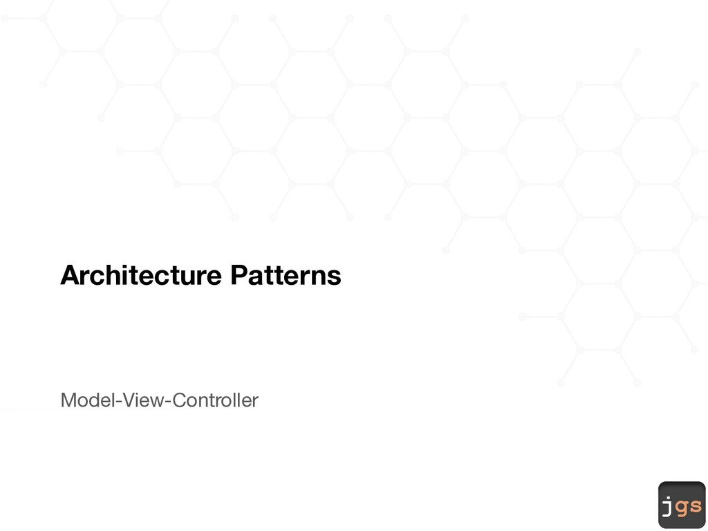 jgs Architecture Patterns Model-View-Controller