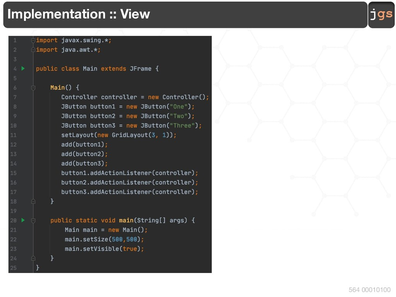 jgs 564 00010100 Implementation :: View