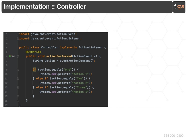 jgs 564 00010100 Implementation :: Controller