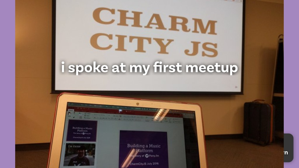 i spoke at my first meetup