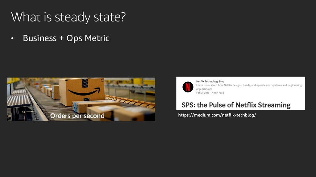 What is steady state? • Business + Ops Metric h...