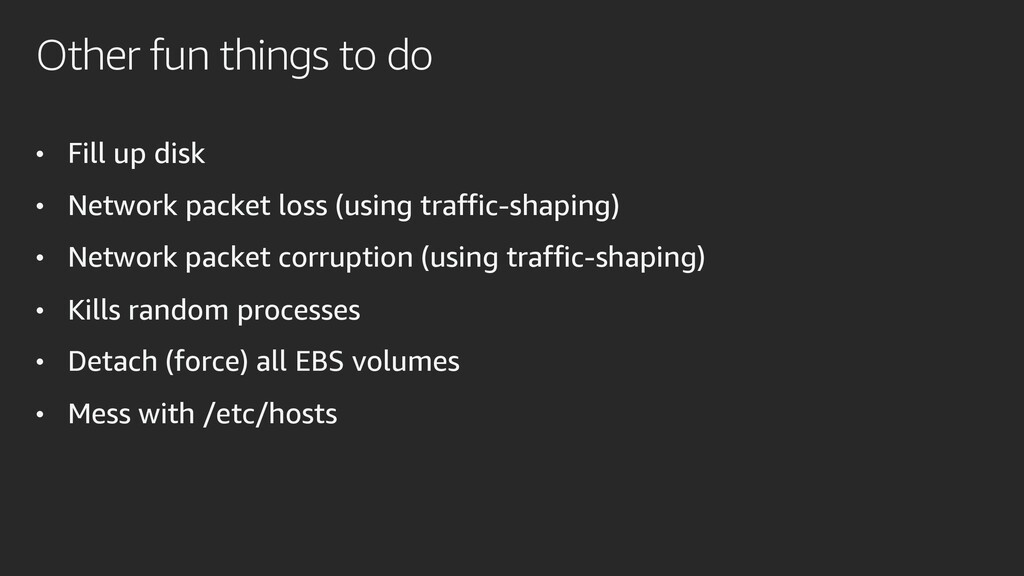 Other fun things to do • Fill up disk • Network...