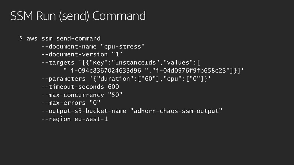 SSM Run (send) Command $ aws ssm send-command -...