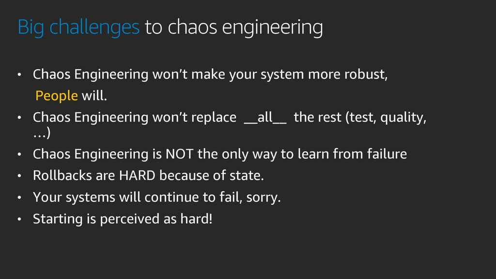 Big challenges to chaos engineering • Chaos Eng...