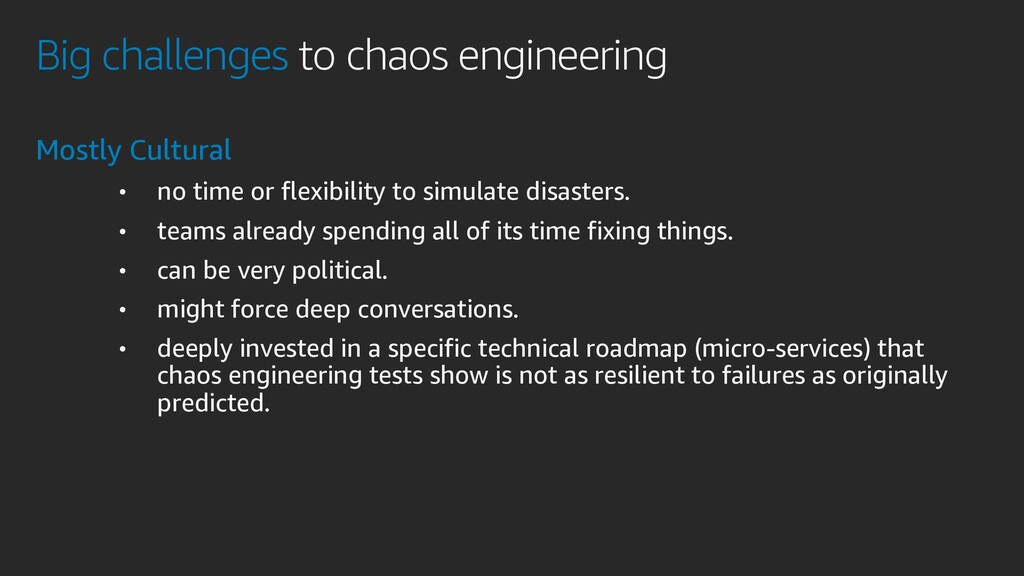 Big challenges to chaos engineering Mostly Cult...