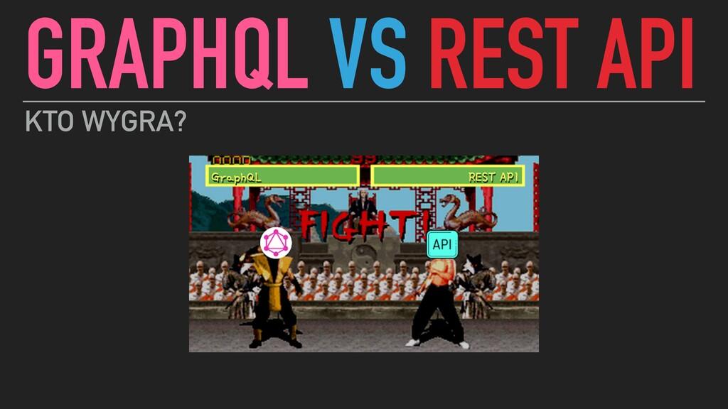 GRAPHQL VS REST API KTO WYGRA?