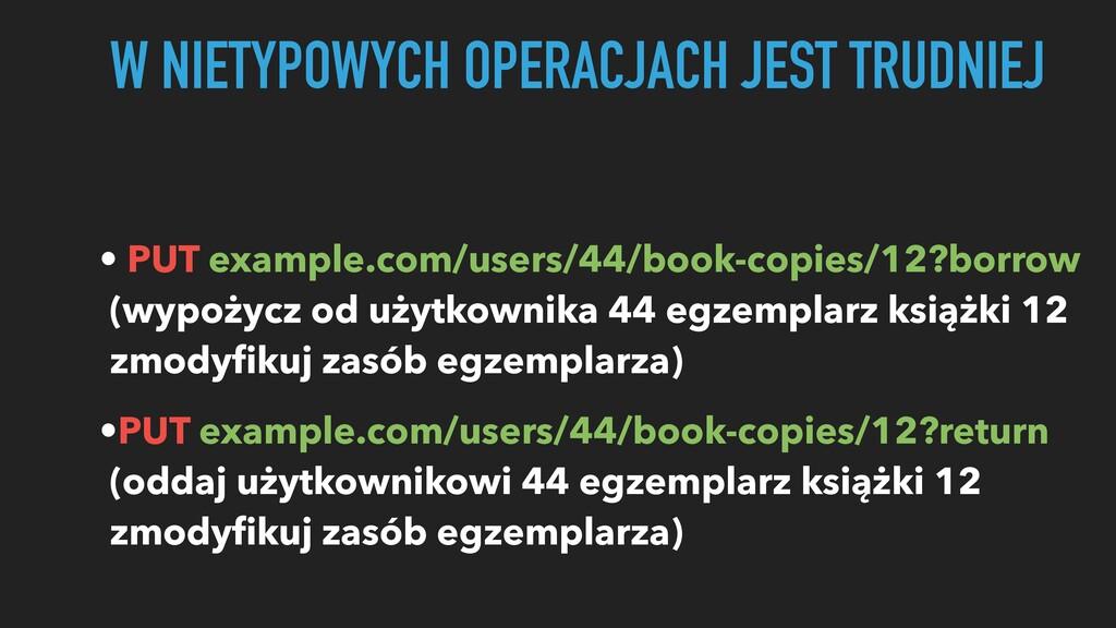 • PUT example.com/users/44/book-copies/12?borro...