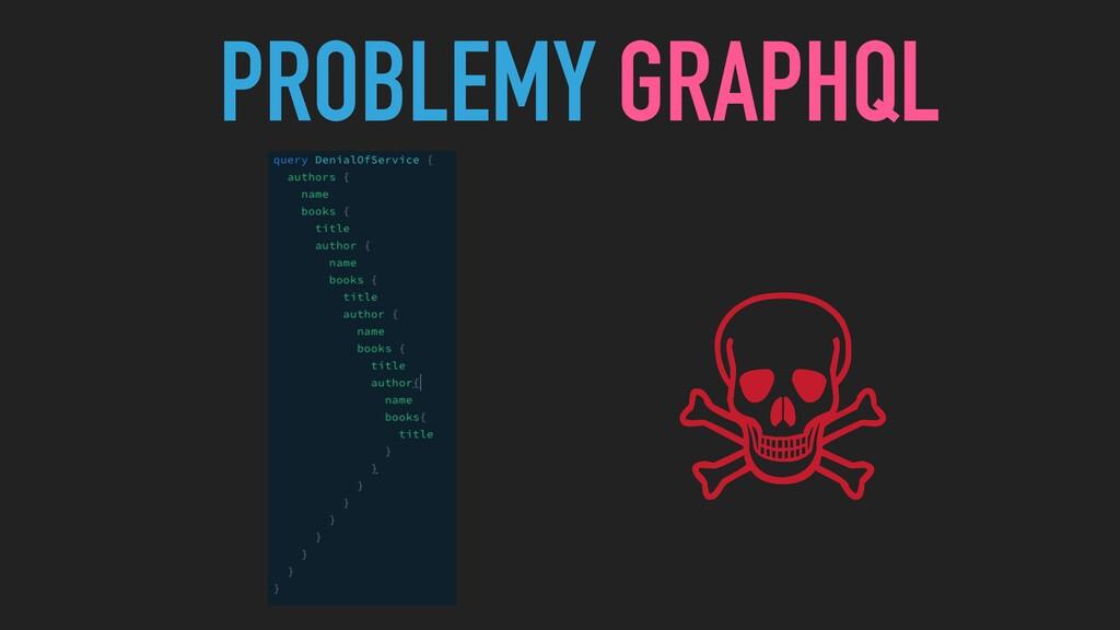 PROBLEMY GRAPHQL ☠