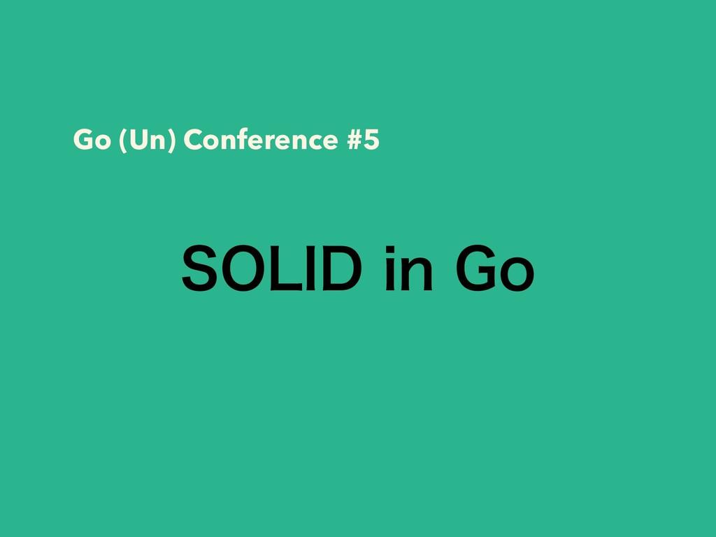 40-*%JO(P Go (Un) Conference #5