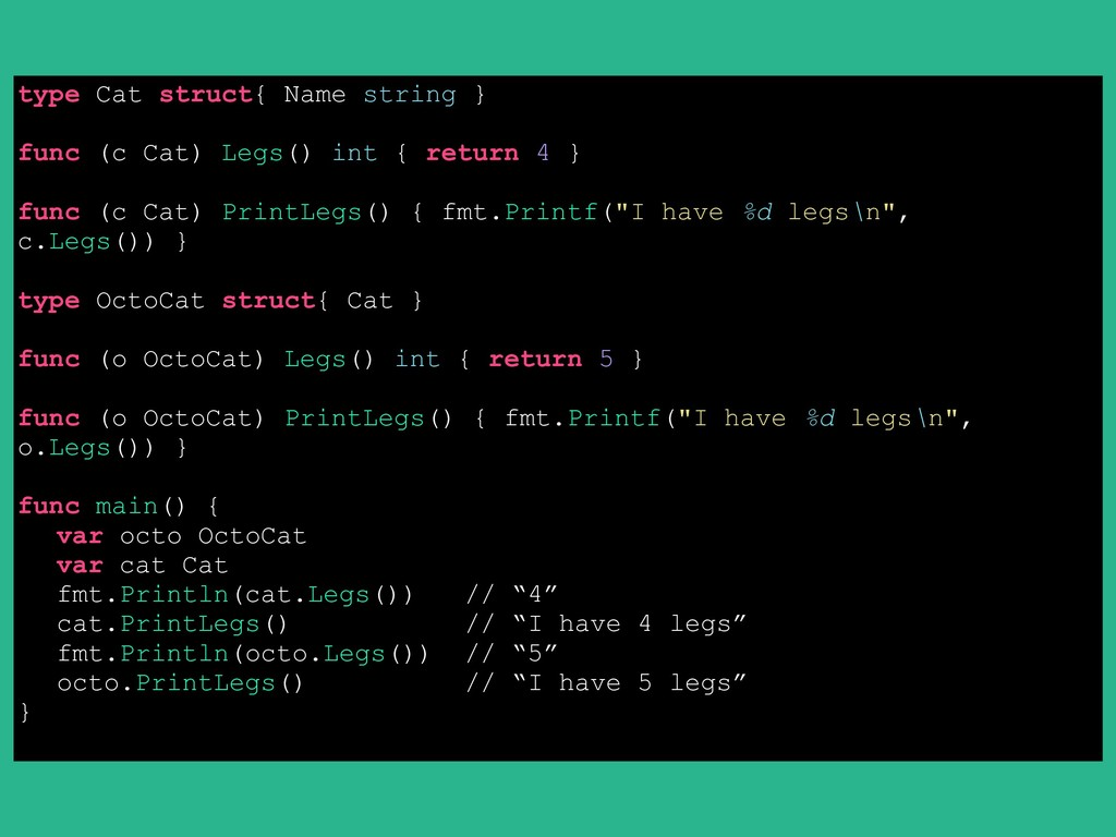 e type Cat struct{ Name string } func (c Cat) L...