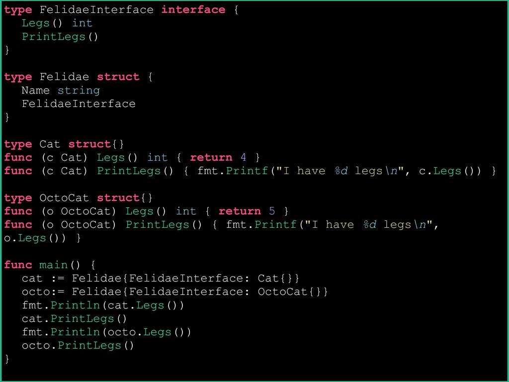 type FelidaeInterface interface { Legs() int Pr...