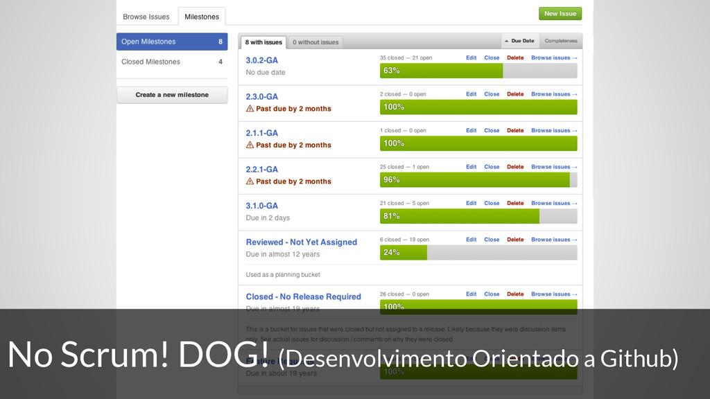 No Scrum! DOG! (Desenvolvimento Orientado a Git...