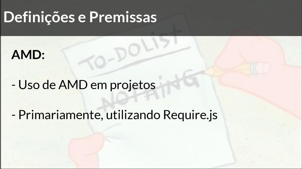 Definições e Premissas AMD: - Uso de AMD em pro...