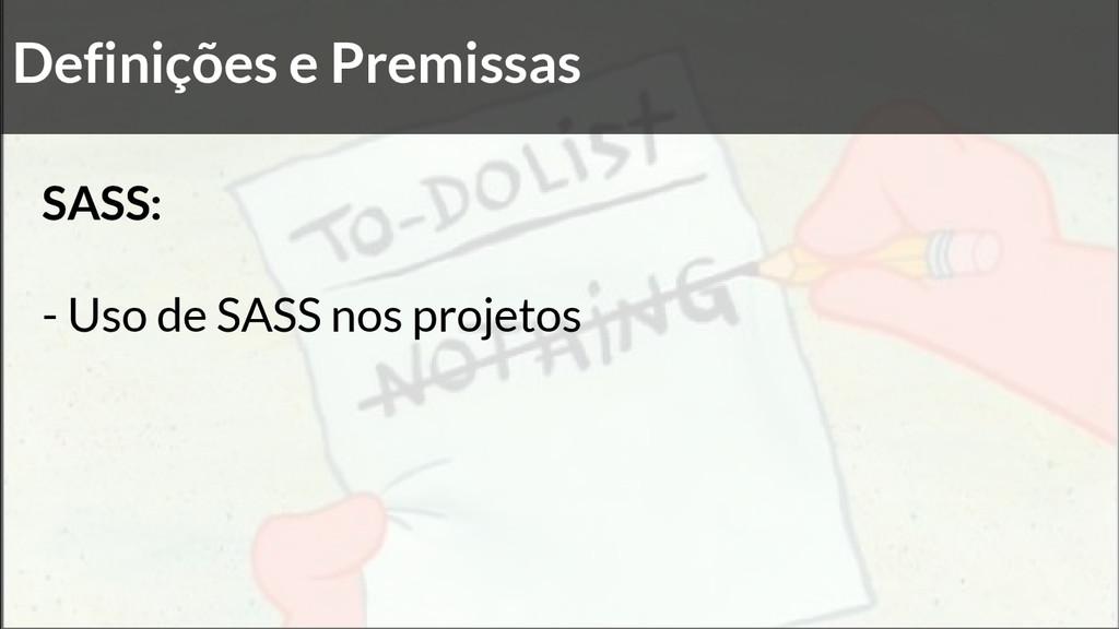 Definições e Premissas SASS: - Uso de SASS nos ...