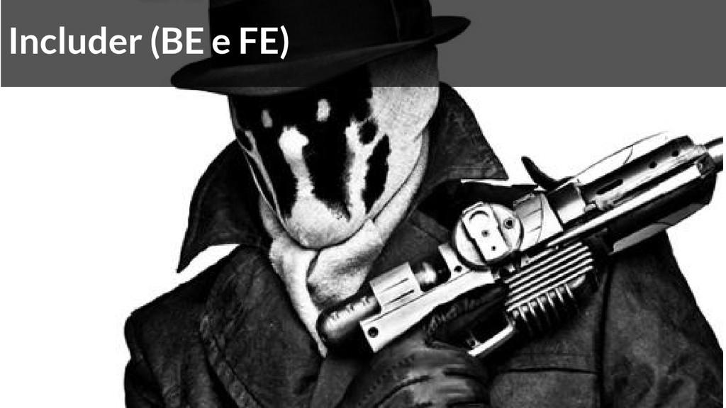 Includer (BE e FE)