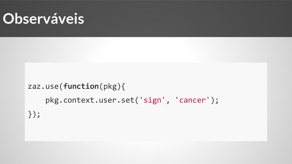 zaz.use(function(pkg){ pkg.context.user.set('si...