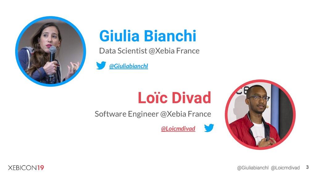 Giulia Bianchi Loïc Divad Data Scientist @Xebia...
